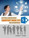 Getting Started With Sharepoint Online 2013 for Enterprises【電子書籍】[ Robert Crane ]