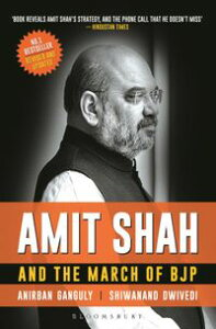 Amit Shah and the March of BJP【電子書籍】[ Anirban Ganguly ]