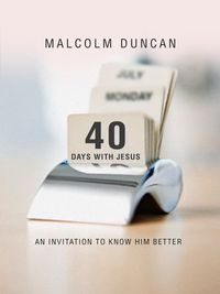 40 Days with JesusAn Invitation to Know Him Better【電子書籍】[ Malcolm Duncan ]