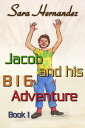 Jacob and his Big Adventure: Book 1【電子書籍】[ Sara Hernandez ]