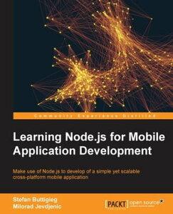 Learning Node.js for Mobile Application Development【電子書籍】[ Stefan Buttigieg ]