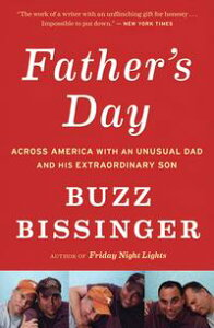 Father's DayA Journey into the Mind and Heart of My Extraordinary Son【電子書籍】[ Buzz Bissinger ]