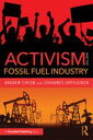 Activism and the Fossil Fuel I...