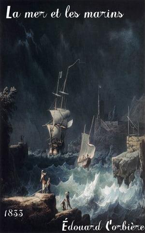 La mer et les marinsSc?nes maritimes ( Edition int?grale ) annot?【電子書籍】[ ?douard Corbi?re ]
