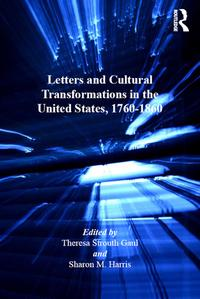 Letters and Cultural Transformations in the United States, 1760-1860【電子書籍】[ Sharon M. Harris ]