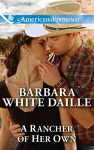 A Rancher of Her Own (Mills & Boon American Romance) (Blue Falls, Texas, Book 6)【電子書籍】[ Barbara White Daille ]