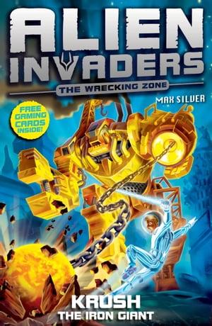 洋書, BOOKS FOR KIDS Alien Invaders 6: Krush - The Iron Giant Max Silver