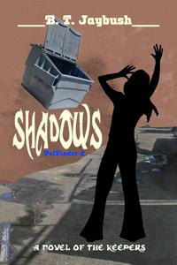 Shadows: a Novel of the Keepers (PsiFinder 2)【電子書籍】[ B. T. Jaybush ]