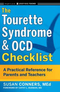 The Tourette Syndrome and OCD ChecklistA Practical Reference for Parents and Teachers【電子書籍】[ Susan Conners ]