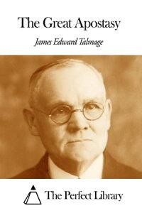 The Great Apostasy【電子書籍】[ James Edward Talmage ]
