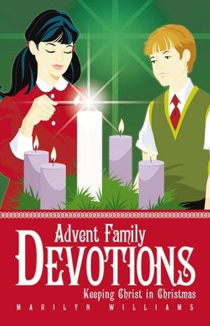 洋書, SOCIAL SCIENCE Advent Family DevotionsKeeping Christ in Christmas Marilyn Williams