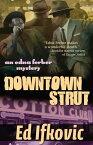 Downtown StrutAn Edna Ferber Mystery【電子書籍】[ Ed Ifkovic ]