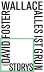 Alles ist gr?nStorys【電子書籍】[ David Foster Wallace ]