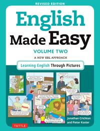 English Made Easy Volume TwoA New ESL Approach: Learning English Through Pictures【電子書籍】[ Jonathan Crichton ]