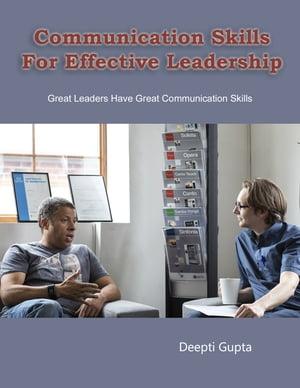 洋書, BUSINESS & SELF-CULTURE Communication Skills For Effective LeadershipGreat Leaders have Great communication skills Deepti Gupta
