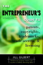 Entrepreneur's Guide To Patents, Copyrights, Trademarks, Trade Secrets【電子書籍】[ Gilbert Guide ]