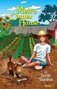 Metro Comes HomeMetro The Little Dog, #1【電子書籍】[ Susie Slanina ]