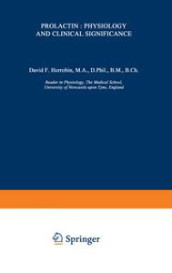 Prolactin: Physiology and Clinical Significance【電子書籍】[ D.F. Horrobin ]