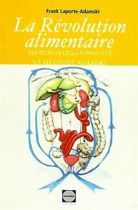 """La revolution alimentaireLes secrets de la long?vit?!! La """"m?thode Adamski""""【電子書籍】[ Frank Laporte-Adamski ]"""