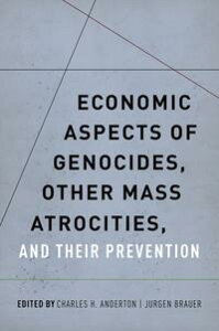 Economic Aspects of Genocides, Other Mass Atrocities, and Their Prevention【電子書籍】