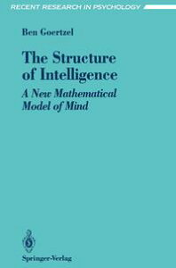The Structure of IntelligenceA New Mathematical Model of Mind【電子書籍】[ Ben Goertzel ]