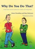 Why Do You Do That?A Book about Tourette Syndrome for Children and Young People【電子書籍】[ Uttom Chowdhury ]