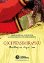Qichwasimirayku. Batallas por ...