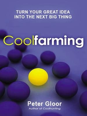 洋書, BUSINESS & SELF-CULTURE CoolfarmingTurn Your Great Idea into the Next Big Thing Peter Gloor