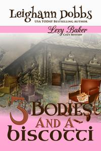 3 Bodies and a Biscotti【電子書籍】[ Leighann Dobbs ]
