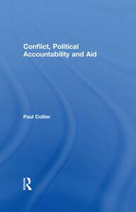 Conflict, Political Accountability and Aid【電子書籍】[ Paul Collier ]