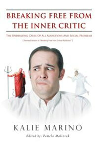Breaking Free From The Inner Critic【電子書籍】[ Kalie Marino ]