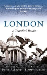 London: A Traveller's Reader【電子書籍】[ Peter Ackroyd ]