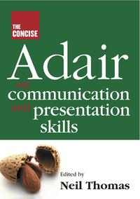 The Concise Adair on Communication and Presentation Skills【電子書籍】[ John Adair ]