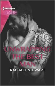 Unwrapping the Best ManA Hot Holiday Romance【電子書籍】[ Rachael Stewart ]