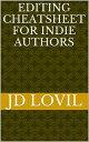 楽天Kobo電子書籍ストアで買える「Editing Cheatsheet For Indie Authors【電子書籍】[ JD Lovil ]」の画像です。価格は102円になります。