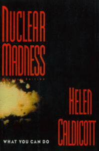 Nuclear Madness: What You Can Do【電子書籍】[ Helen Caldicott ]