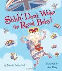 Shhh! Don't Wake the Royal Baby!【電子書籍】[ Ada Grey ]