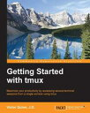 Getting Started with tmux【電子書籍】[ Victor Quinn ]