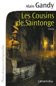 Les Cousins de Saintonge【電子書籍】[ Alain Gandy ]