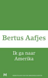 Ik ga naar Amerika【電子書籍】[ Bertus Aafjes ]