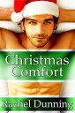 Christmas Comfort (Hot Holidays Series)【電子書籍】[ Rachel Dunning ]