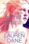 All That Remains【電子書籍】[ Lauren Dane ]
