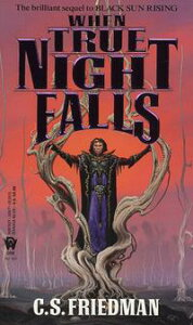 When True Night FallsThe Coldfire Trilogy, Book Two【電子書籍】[ C.S. Friedman ]