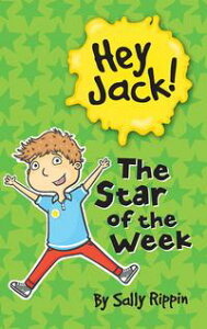 Hey Jack: The Star of the Week【電子書籍】[ Sally Rippin ]
