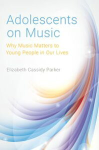 Adolescents on Music【電子書籍】[ Elizabeth Cassidy Parker ]