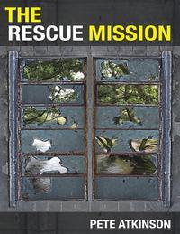 The Rescue Mission【電子書籍】[ Pete Atkinson ]