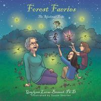 Forest FaeriesThe Shadetail Tribe【電子書籍】[ Gaylynn Lucas Brenoel Ph.D. ]