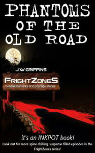 Phantoms of the Old Road【電子書籍】[ J.W. Griffin ]
