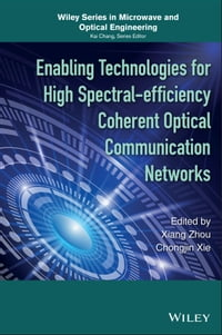 Enabling Technologies for High Spectral-efficiency Coherent Optical Communication Networks【電子書籍】[ Xiang Zhou ]