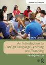 An Introduction to Foreign Language Learning and Teaching【電子書籍】[ Keith Johnson ]